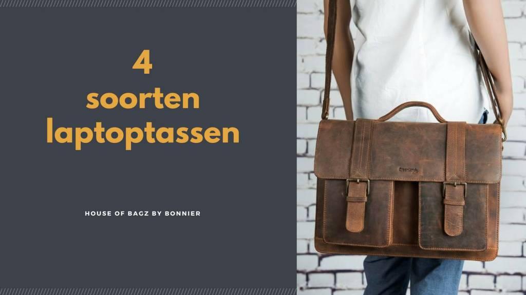 7a86eda9955 Nieuws - Vier verschillende soorten laptoptassen - House of BagZ ...
