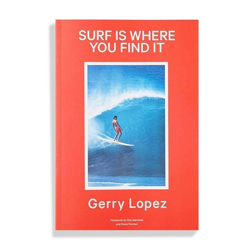 Gerry lopez surf is where you find it hardcover