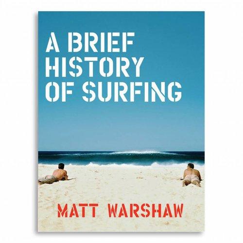 A Brief History of Surfing - Matt Warshaw