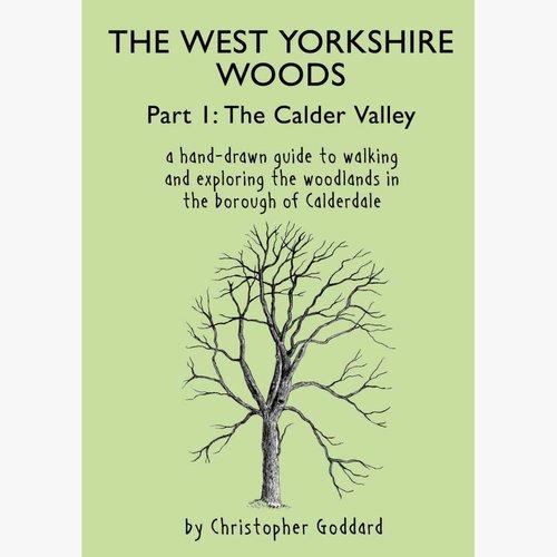 Christopher Goddard West Yorkshire Woods 1. The Calder Valley