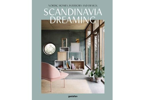 Gestalten Scandinavia Dreaming - Nordic Homes, Interiors and Design