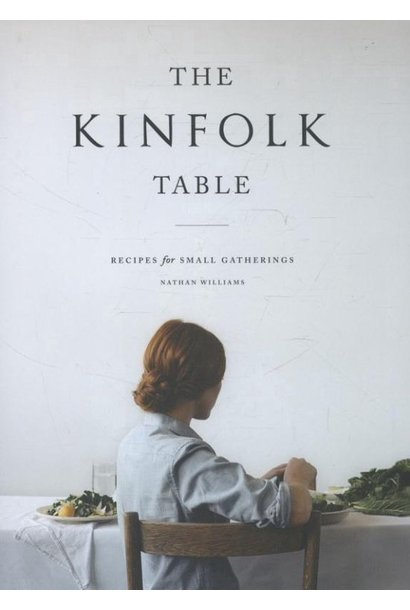 Kinfolk Table - Recipes for Small Gatherings