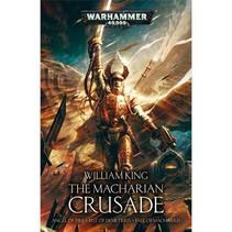 The Macharian Crusade: The Omnibum (Angel of Fire, Fist of Demetrius, Fall of Macharius)
