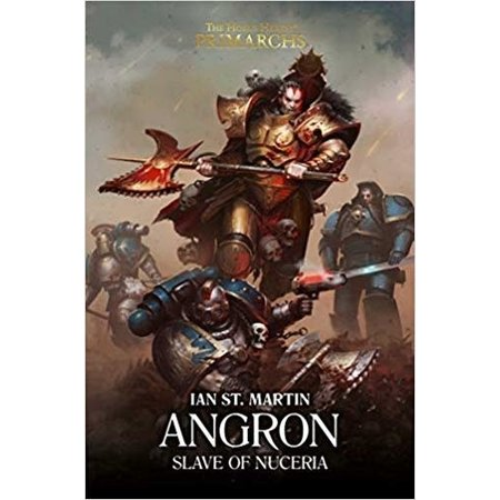 Black Library The Primarchs : Angron, Slave of Nuceria