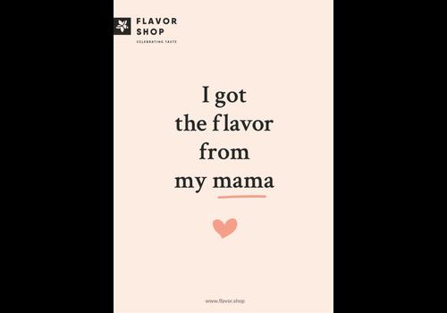 Flavor Shop I got the flavor from my mama carte de voeux