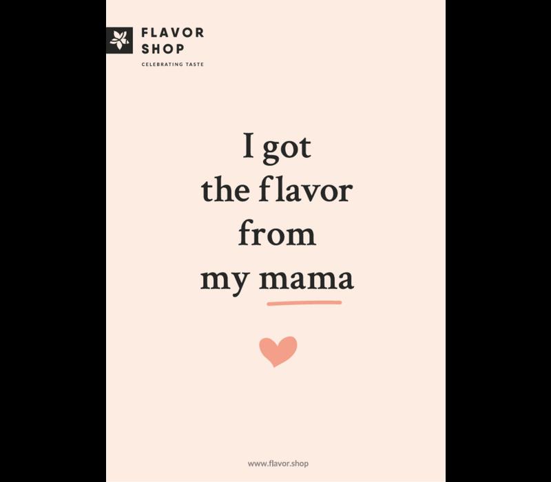 I got the flavor from my mama carte de voeux Fête des Mères