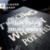 Flavor Shop 06/08/2020 - Virtual Teeling Whisky Tasting