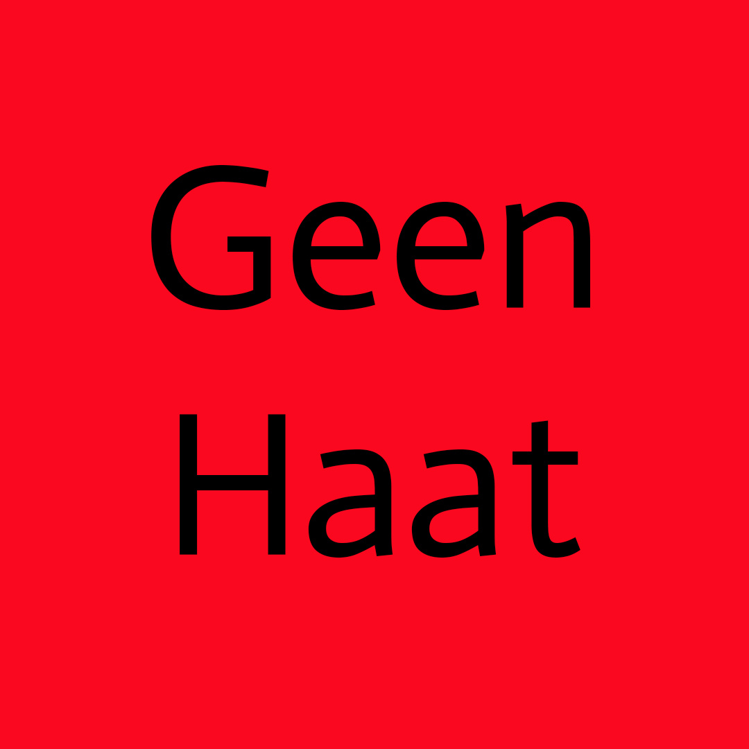 ... Geen Haat