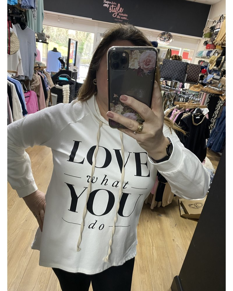 Love what you do hoody top