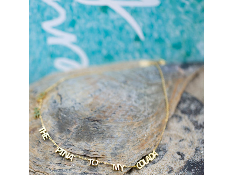Beadle Goud ketting met tekst You are the pina to my colada