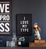 I Love My Type Affiche 'I love my type'