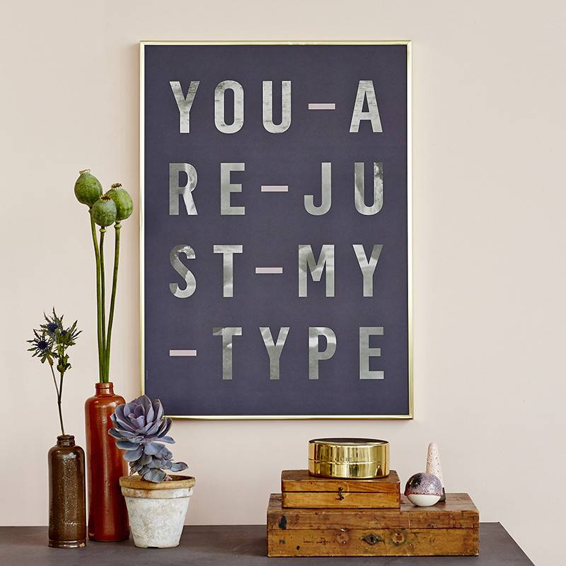 I Love My Type Affiche 'Just my type'