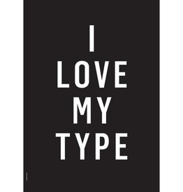 I Love My Type Poster 'I love my type'