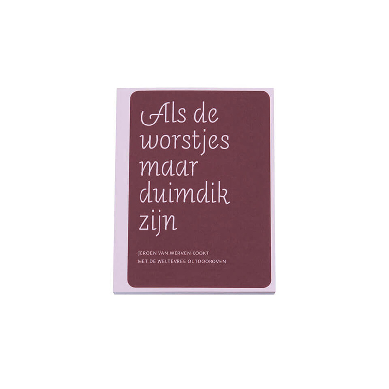 Weltevree Kookboek - Als de worstjes maar duimdik zijn