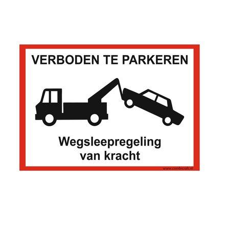 CombiCraft Bordje - Verboden te parkeren (wegsleepregeling) 30x21cm