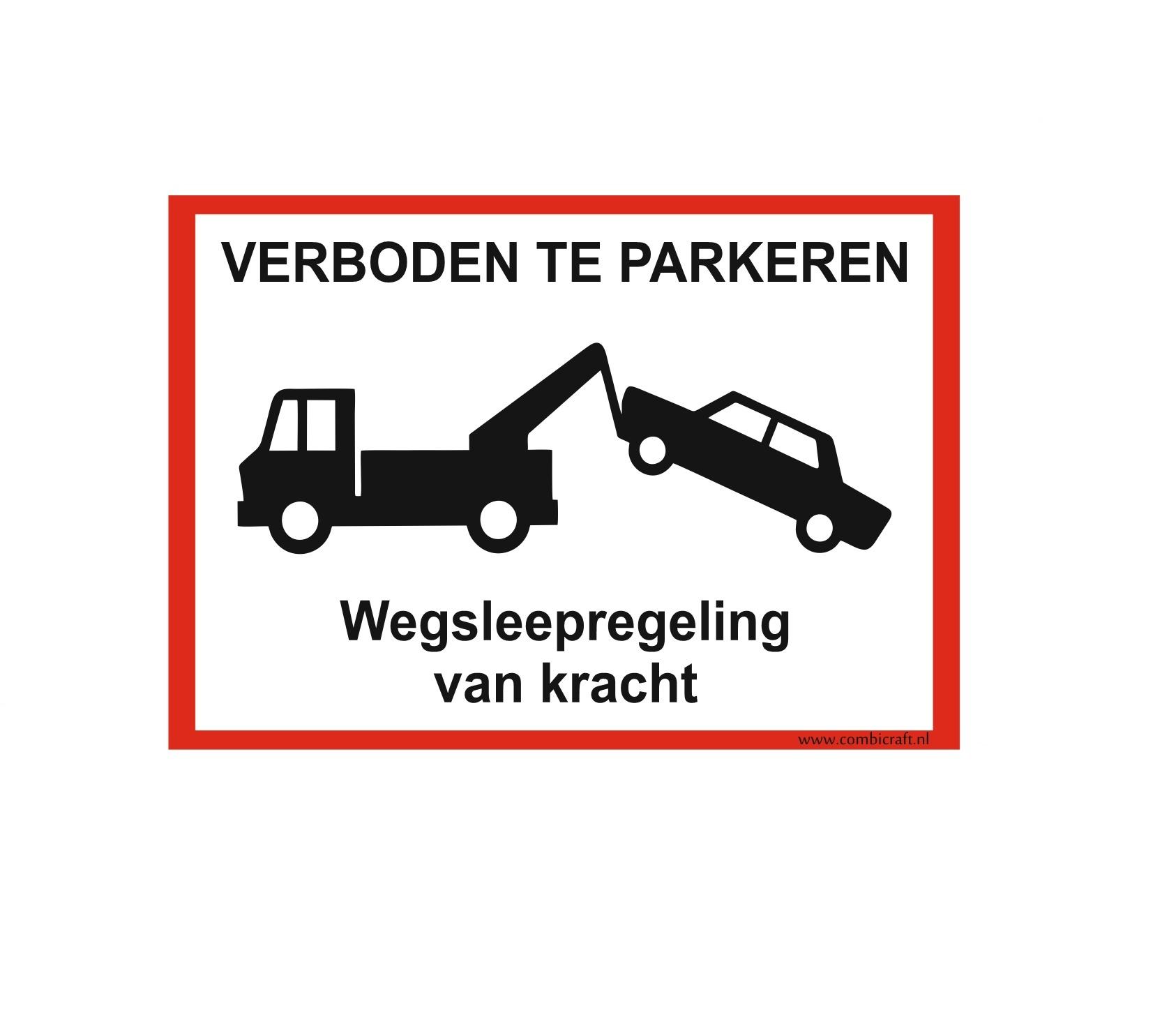 CombiCraft Bordje - Wegsleepregeling - Verboden om hier te parkeren, prijs per stuk vanaf