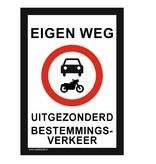 CombiCraft Bordje - Eigen weg (uitgezonderd bestemmingsverkeer) 21x30cm