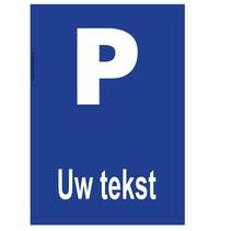 Parkeerplaats met jouw tekst bord