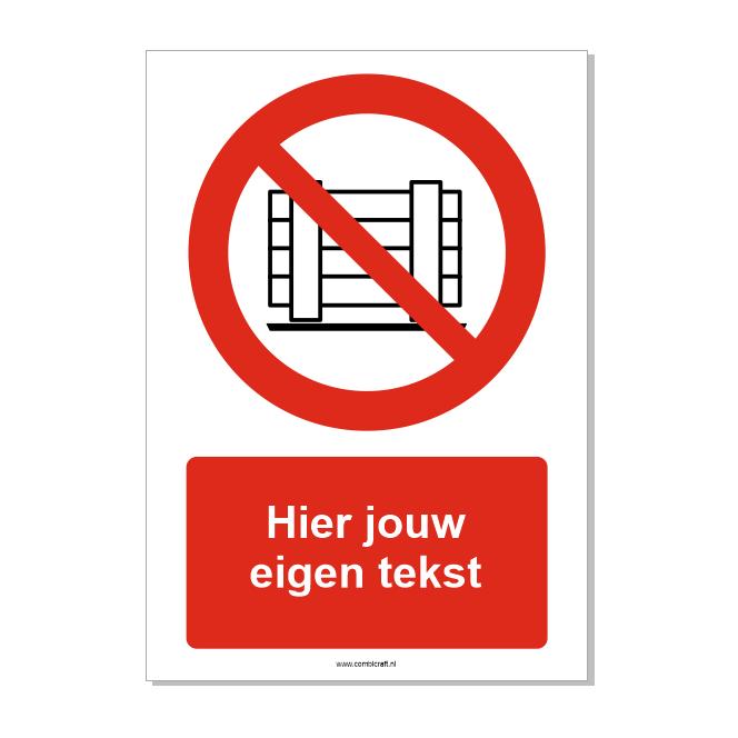 CombiCraft Neerzetten of opslaan verboden bord ISO 7010 P023 met eigen tekst 21x30 cm