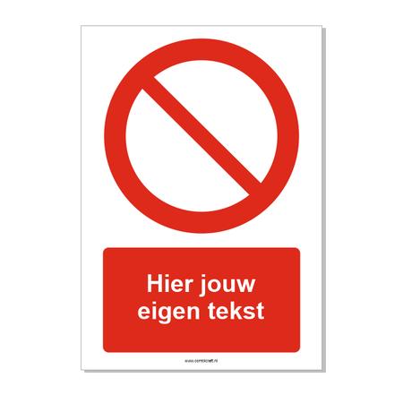 CombiCraft Algemeen verbodsteken bord ISO 7010 P001 met eigen tekst 21x30 cm