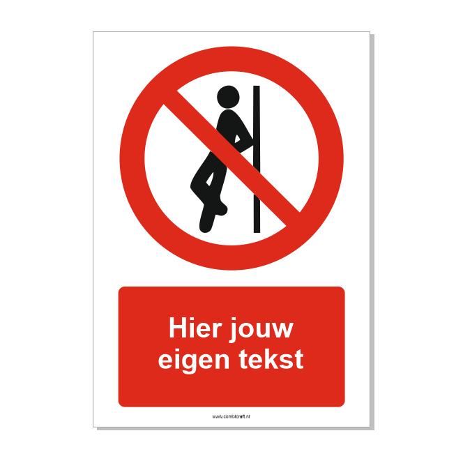 CombiCraft Verboden te leunen bord ISO 7010 P041 met eigen tekst 21x30 cm