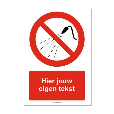 CombiCraft Niet besproeien met water bord ISO 7010 P016 met eigen tekst 21x30 cm