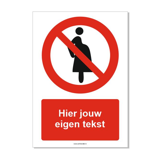 CombiCraft Verboden voor zwangere vrouwen bord ISO 7010 P042 met eigen tekst 21x30 cm
