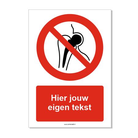 CombiCraft Verboden voor personen met metalen implantaten bord ISO 7010 P014 met eigen tekst 21x30 cm