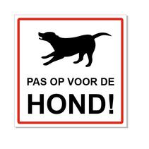Pas op voor de hond bordje