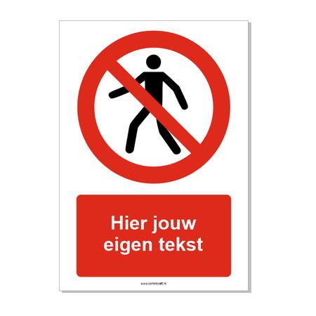 CombiCraft Verboden voor voetgangers bord ISO 7010 P004 met eigen tekst 21x30 cm