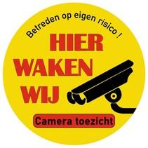 Hier waken wij, waarschuwingsbordje voor camera toezicht