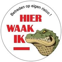 Hier waak ik, waarschuwingsbordje met Krokodil