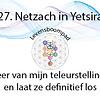 27 Netzach in Yetsira