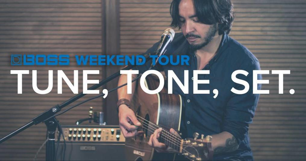BOSS Weekend Tour – Tune, Tone, Set.