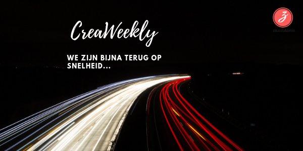 Creaweekly - Bijna terug op snelheid