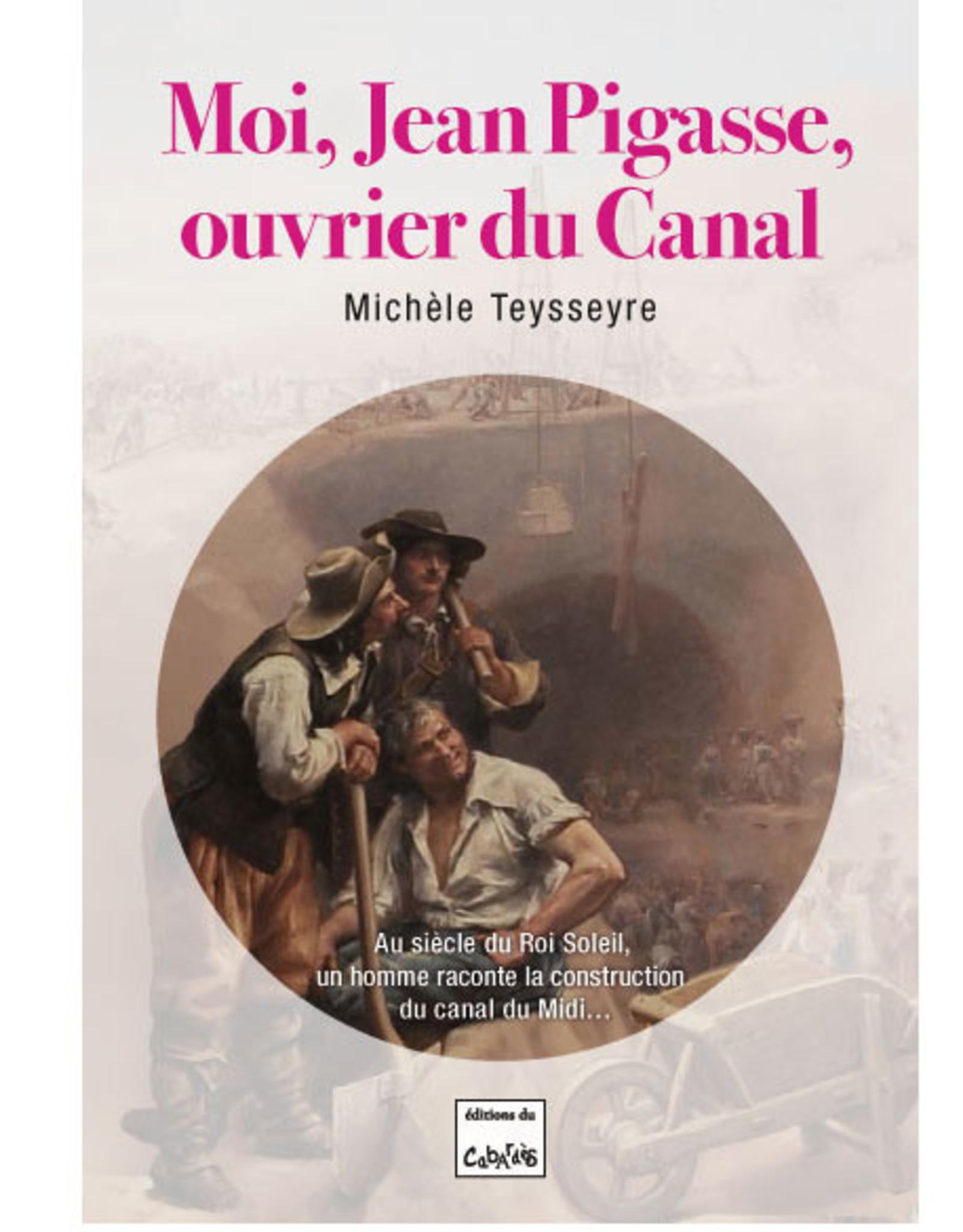 Canal du Midi L-Moi, Jean Pigasse, ouvrier du Canal