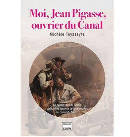 Canal du Midi Roman Moi, Jean Pigasse, ouvrier du Canal