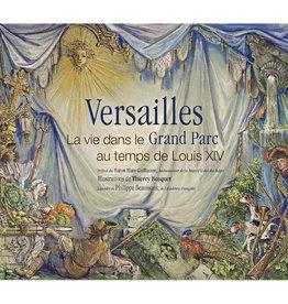 Versailles - La vie dans le grand Parc au temps de Louis XIV