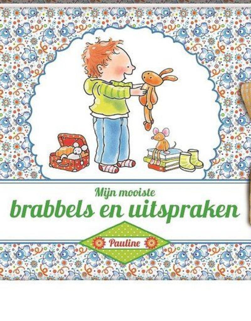 Pauline Oud Pauline Oud - Mijn mooiste Brabbels en uitspraken