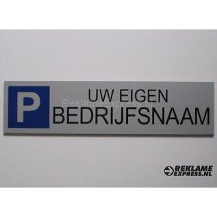 Parkeerbord met eigen bedrijfsnaam plaatje Dibond aluminium look