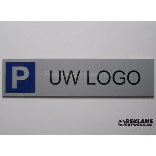 Parkeerbord met uw logo op plaatje Dibond aluminium look