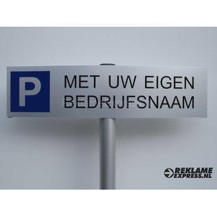 Parkeerbord Bedrijfsnaam compleet met paaltje