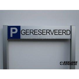 Parkeerbord Gereserveerd op 2 palen compleet met tekst
