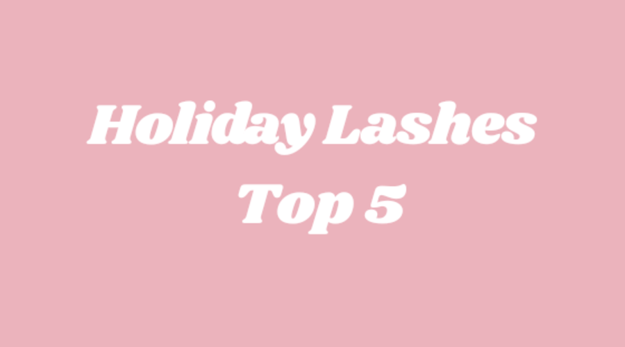 Holiday Lashes Top 5