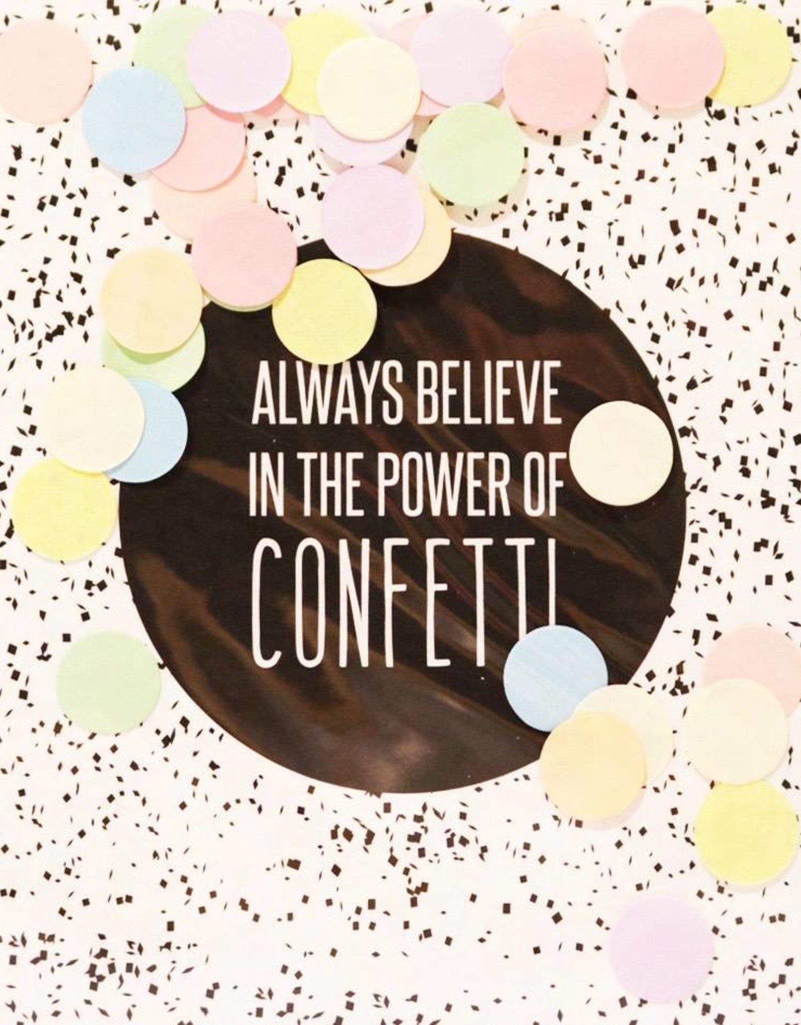 The Gift Label The Gift Label Confetti Card Always believe