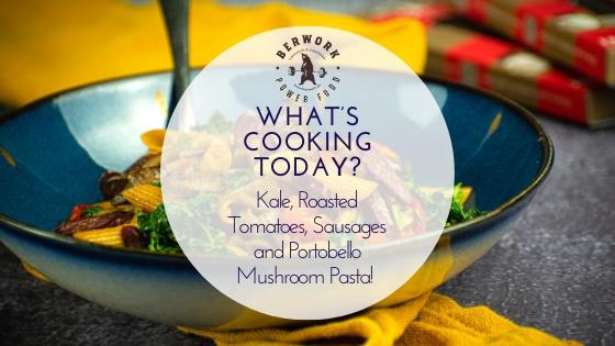 """Was wird heute gekocht? Leckere """"berwork-Pasta"""" mit Portobello-Pilz-Nudeln, Grünkohl und gerösteten Tomaten!"""