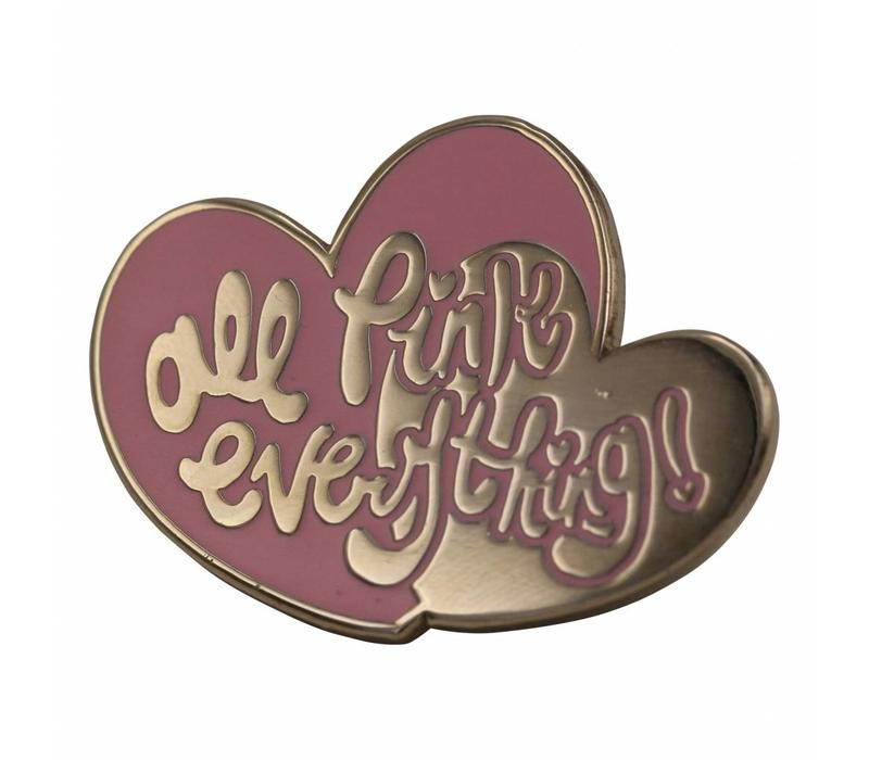 All Pink Everything emaille pin