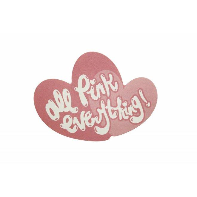All Pink Everything - sticker