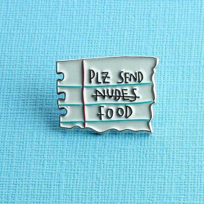 Punky Pins enamel Pin - Plz send food