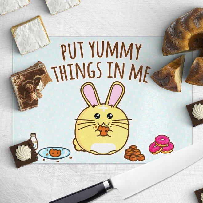 Chopping board - Put Yummy Things In Me